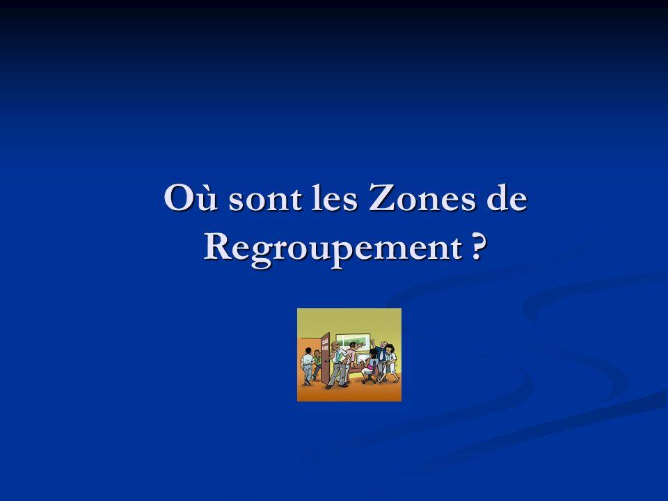 Où sont les Zones de Regroupement