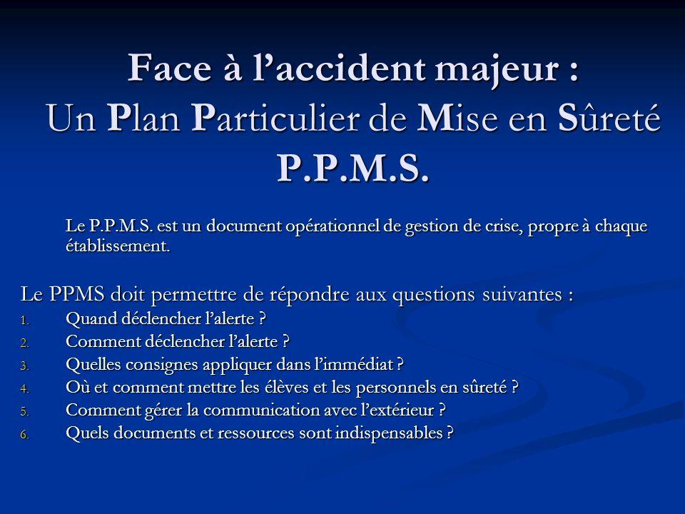 Face à l'accident majeur : Un Plan Particulier de Mise en Sûreté P. P