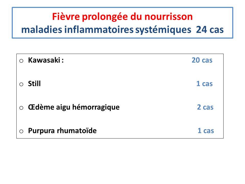 Fièvre prolongée du nourrisson maladies inflammatoires systémiques 24 cas