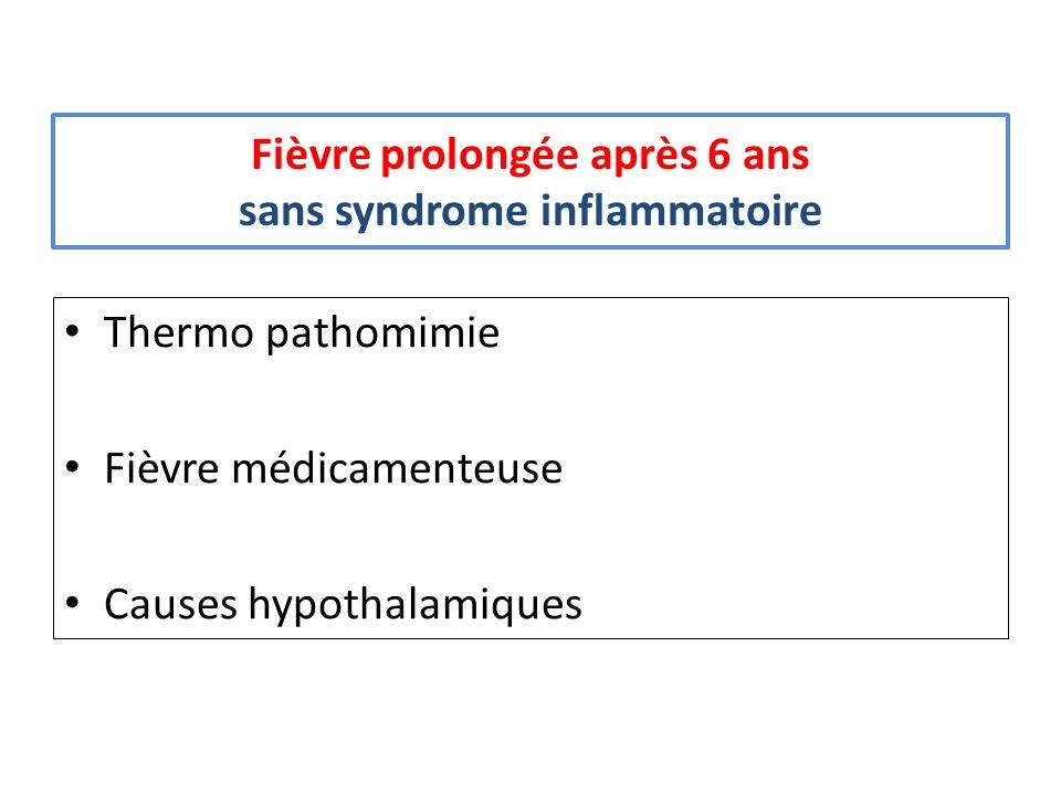 Fièvre prolongée après 6 ans sans syndrome inflammatoire