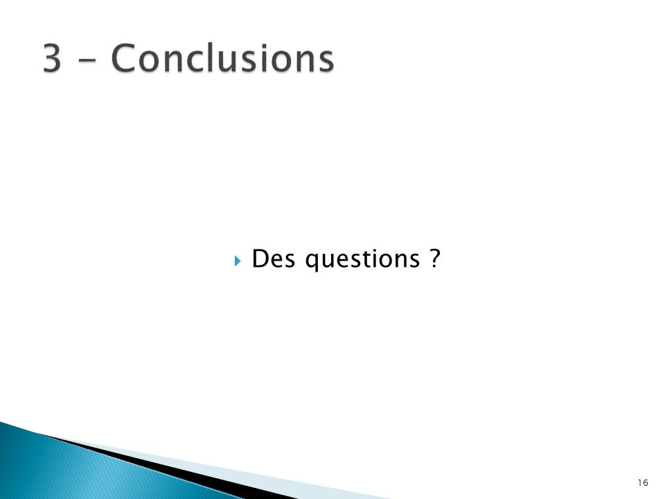 3 - Conclusions Des questions