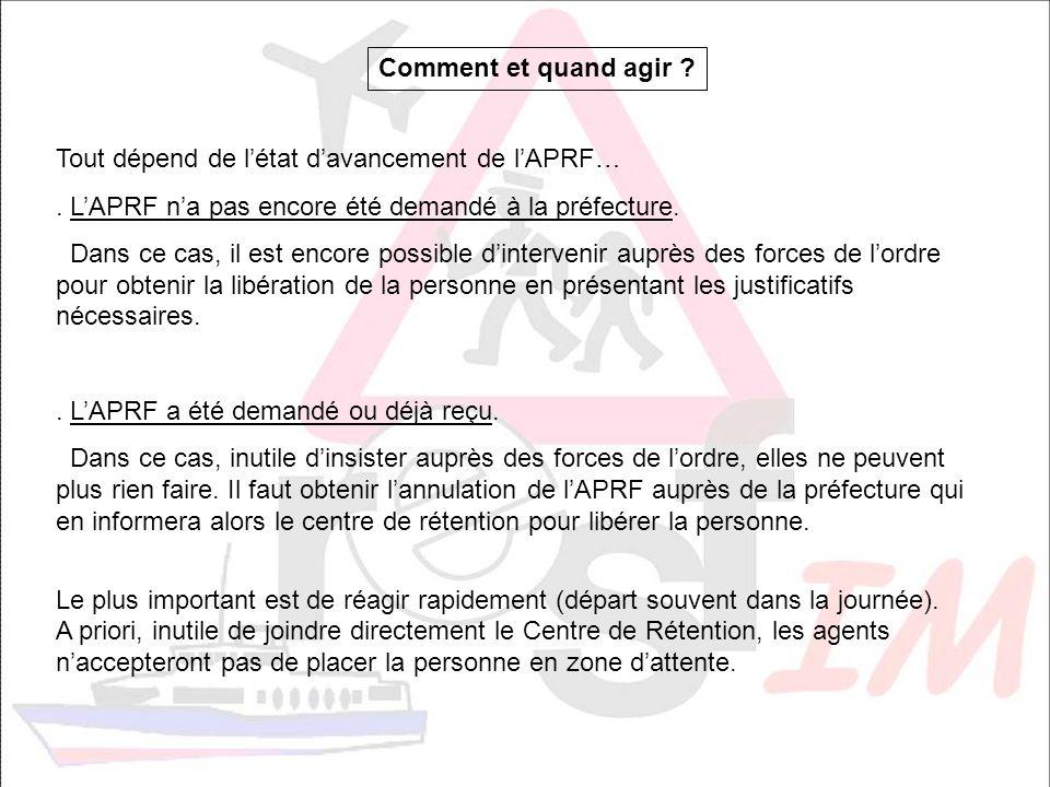 Comment et quand agir Tout dépend de l'état d'avancement de l'APRF… . L'APRF n'a pas encore été demandé à la préfecture.