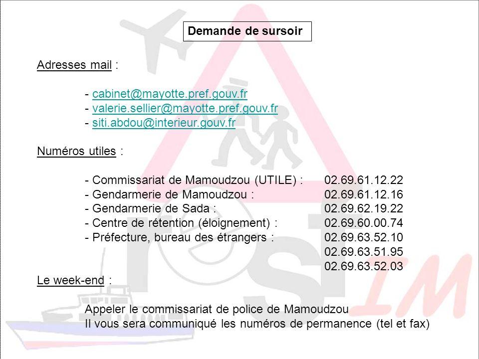 Demande de sursoir Adresses mail : - cabinet@mayotte.pref.gouv.fr. - valerie.sellier@mayotte.pref.gouv.fr.