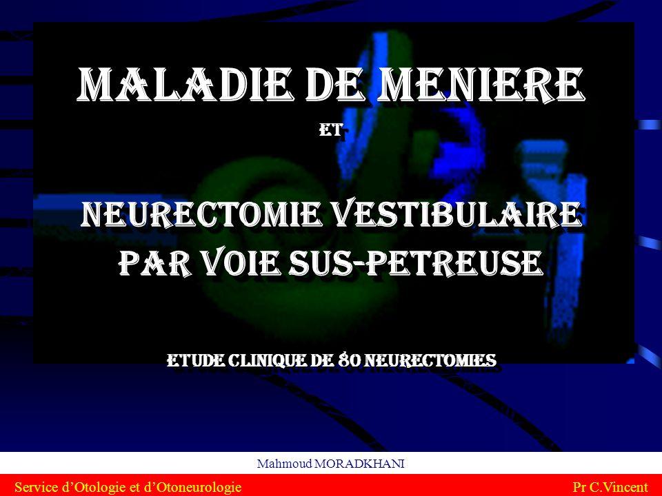 Service d'Otologie et d'Otoneurologie Pr C.Vincent