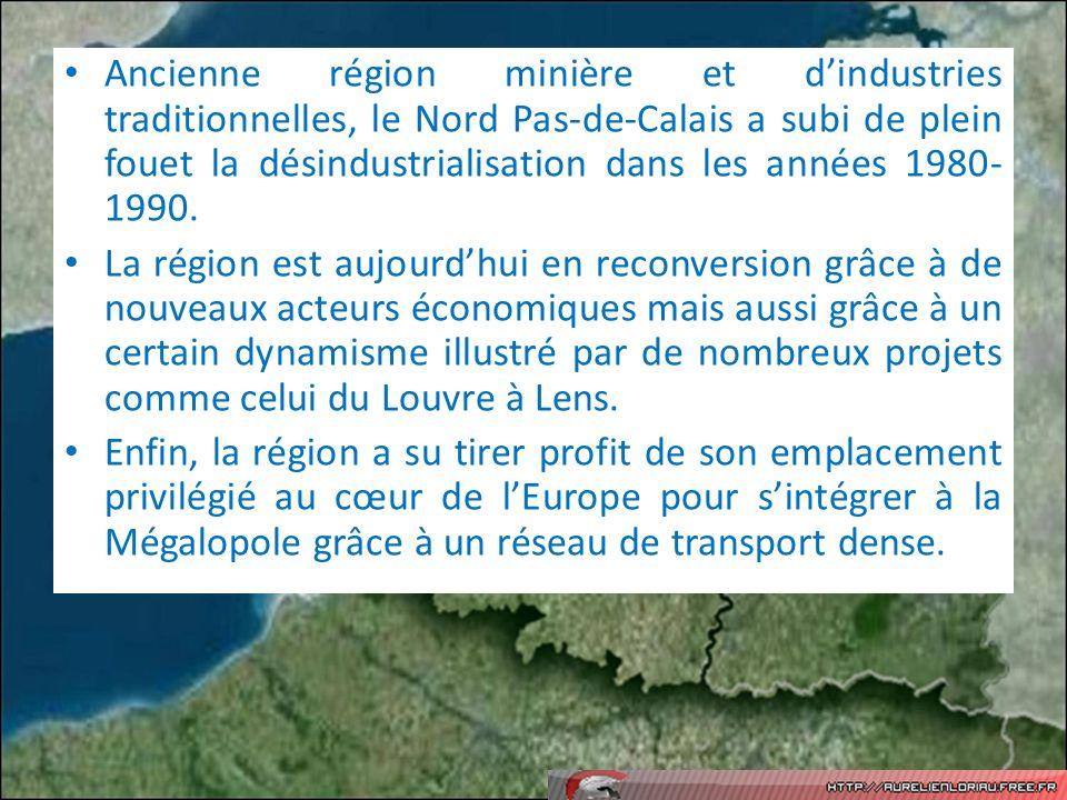 Ancienne région minière et d'industries traditionnelles, le Nord Pas-de-Calais a subi de plein fouet la désindustrialisation dans les années 1980-1990.
