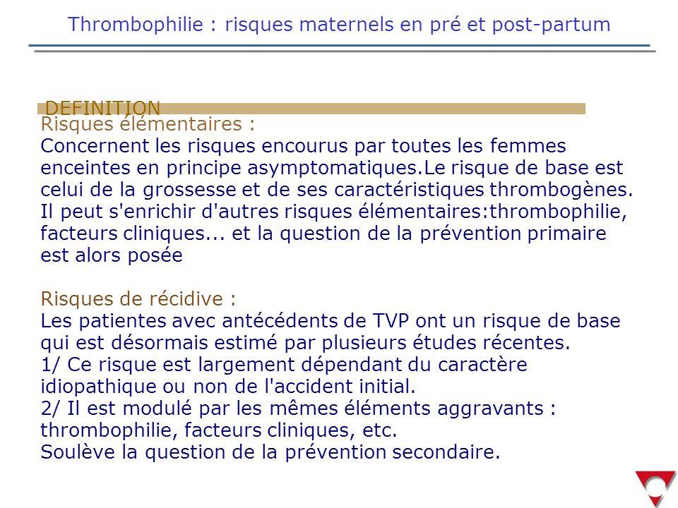Thrombophilie : risques maternels en pré et post-partum