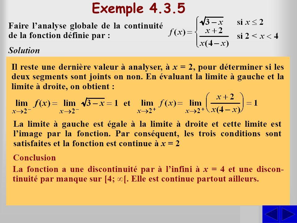 Exemple 4.3.5 Faire l'analyse globale de la continuité de la fonction définie par : Solution. Lorsque x ≤ 2, la fonction est définie par.