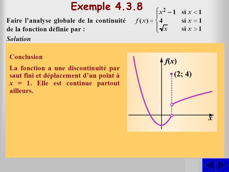 Exemple 4.3.8 Faire l'analyse globale de la continuité de la fonction définie par : Solution.