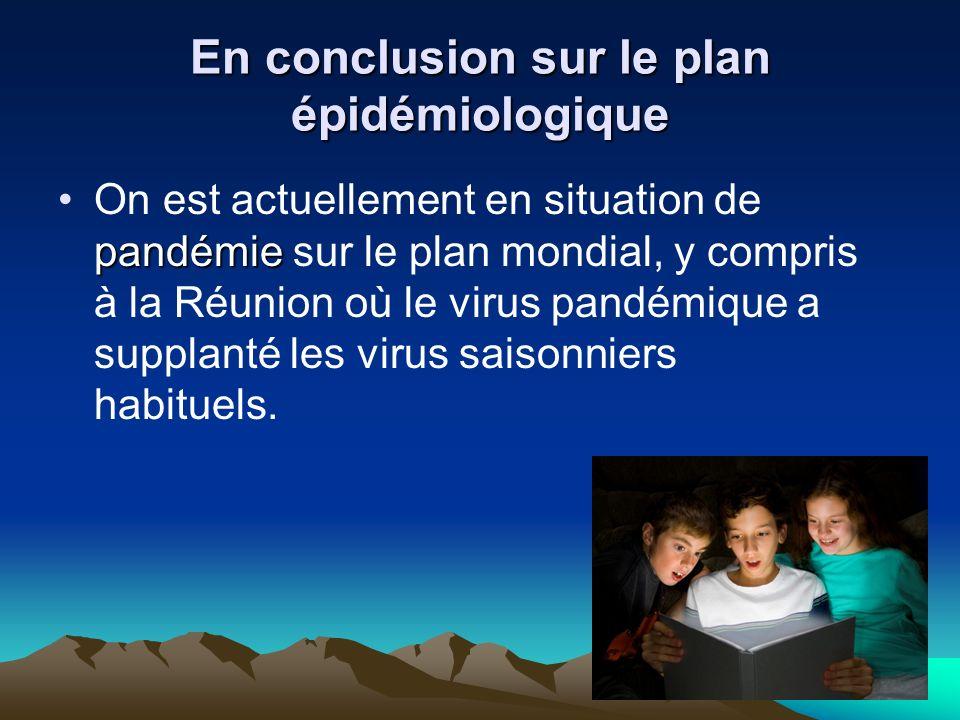 En conclusion sur le plan épidémiologique