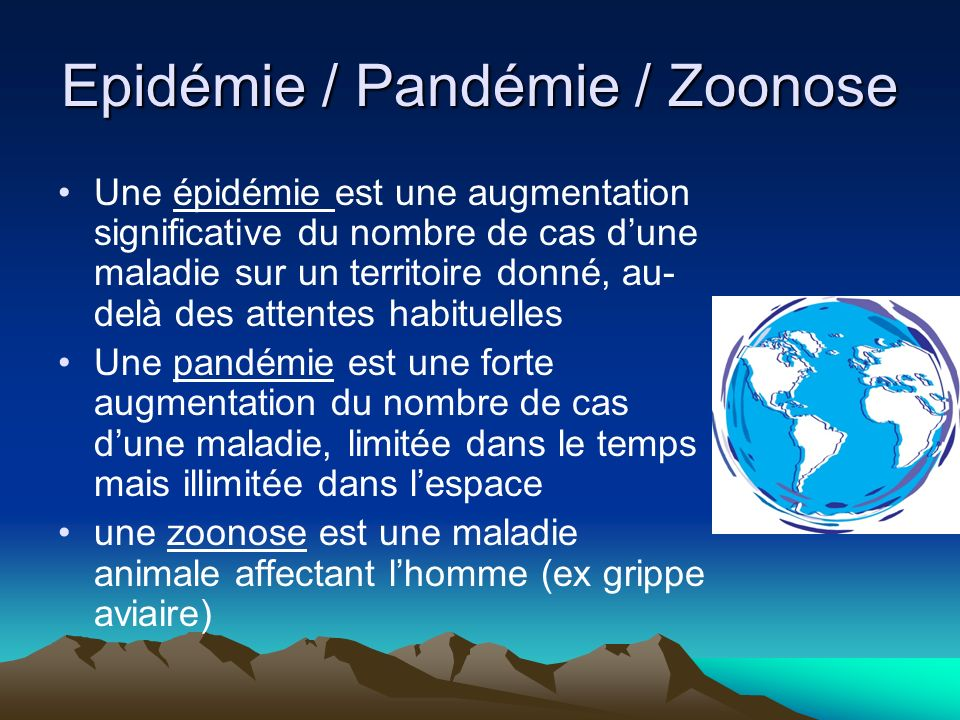 Epidémie / Pandémie / Zoonose