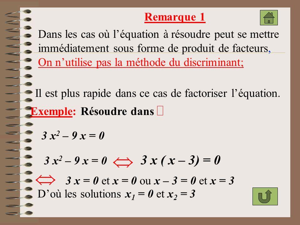 Remarque 1 Dans les cas où l'équation à résoudre peut se mettre. immédiatement sous forme de produit de facteurs,