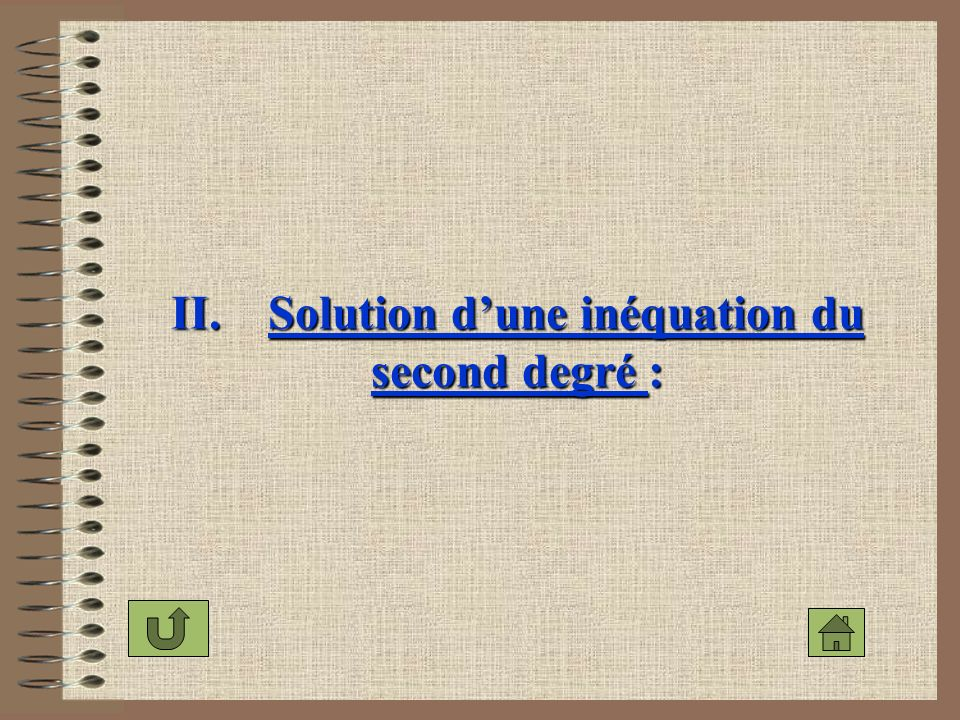 II. Solution d'une inéquation du second degré :
