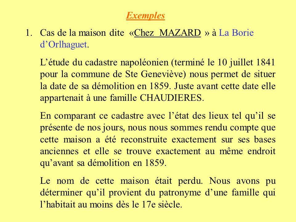 Exemples Cas de la maison dite «Chez MAZARD » à La Borie d'Orlhaguet.