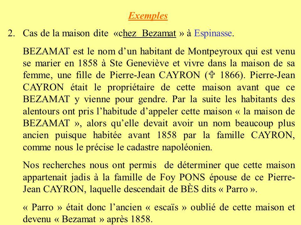 Exemples 2. Cas de la maison dite «chez Bezamat » à Espinasse.