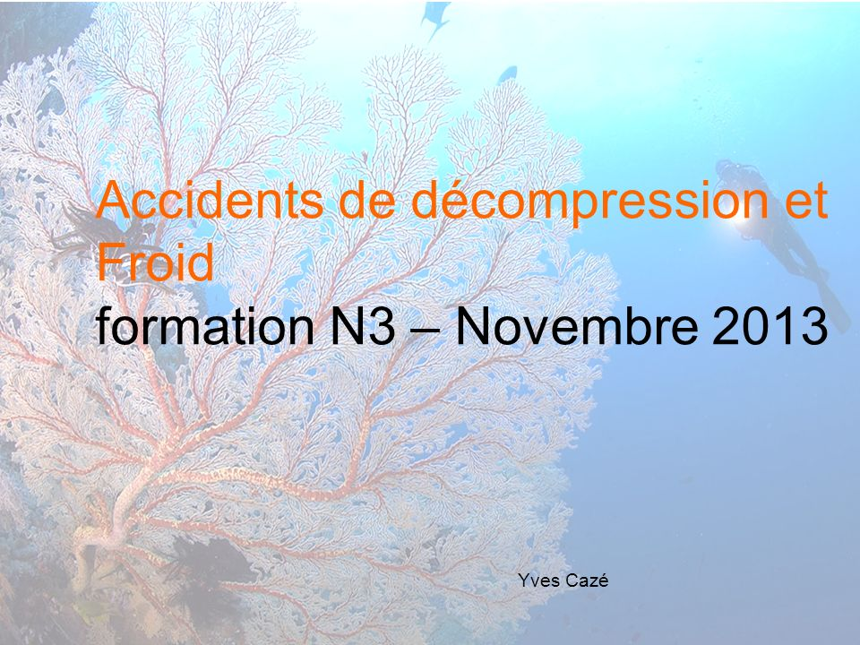 Accidents de décompression et Froid formation N3 – Novembre 2013