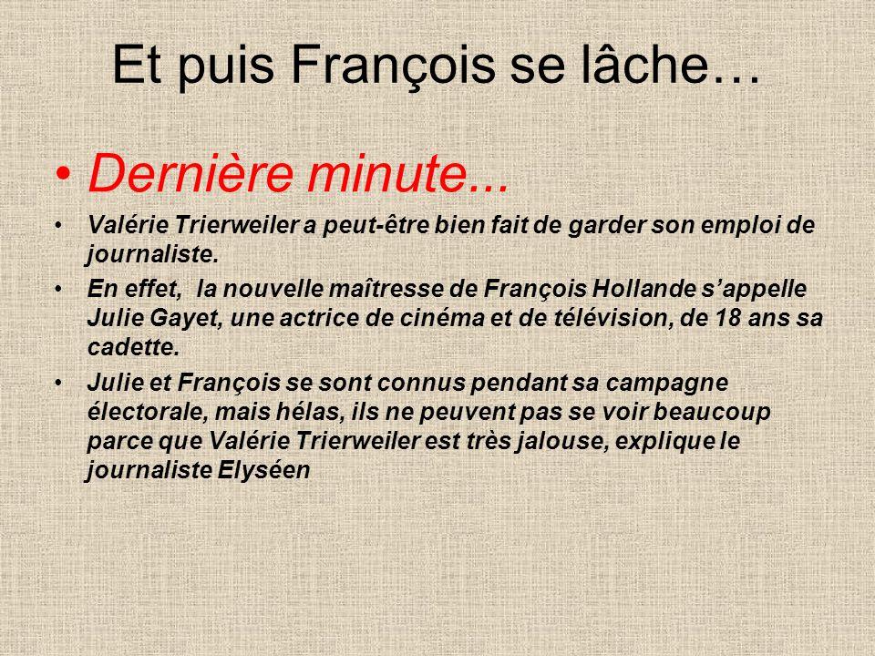 Et puis François se lâche…
