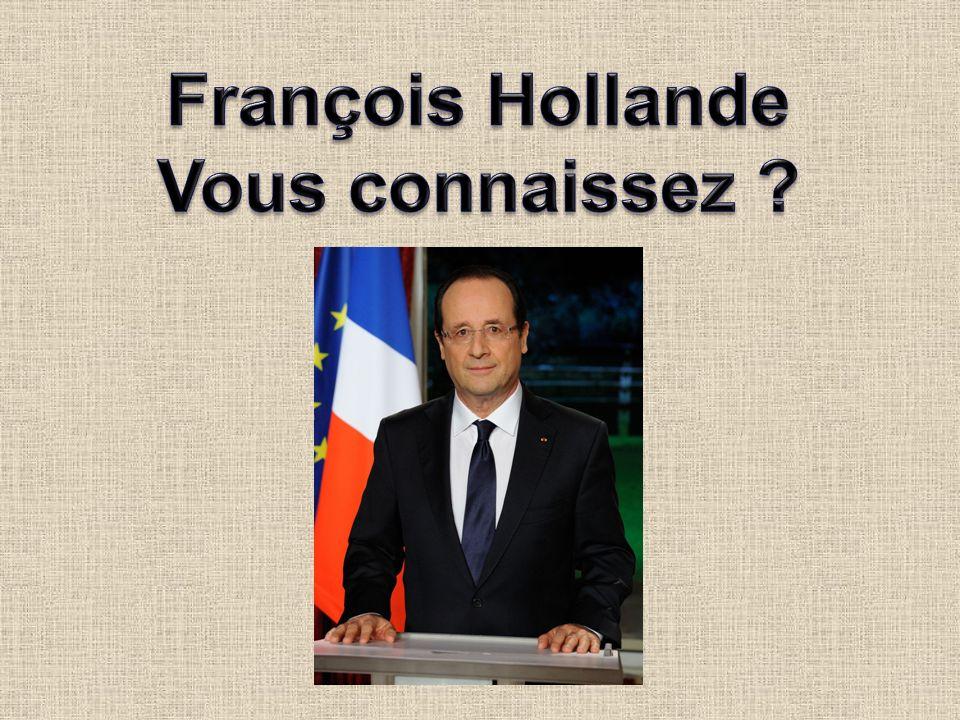 François Hollande Vous connaissez