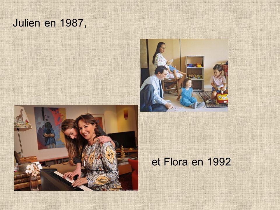 Julien en 1987, et Flora en 1992