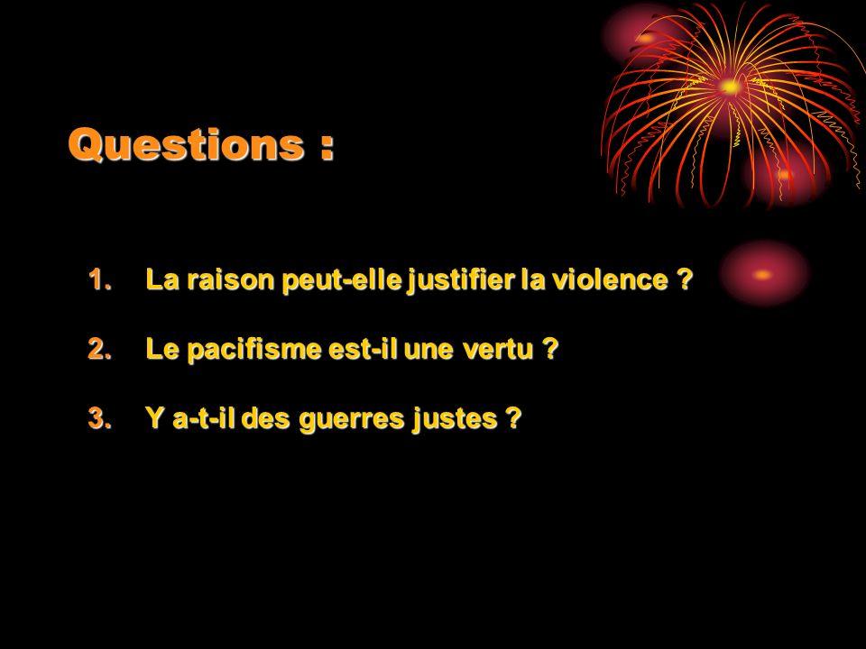 Questions : La raison peut-elle justifier la violence