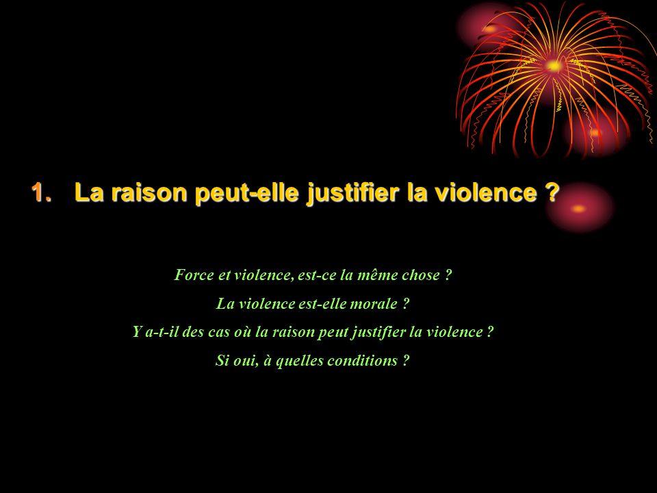 La raison peut-elle justifier la violence