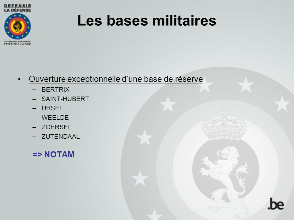 Les bases militaires Ouverture exceptionnelle d'une base de réserve