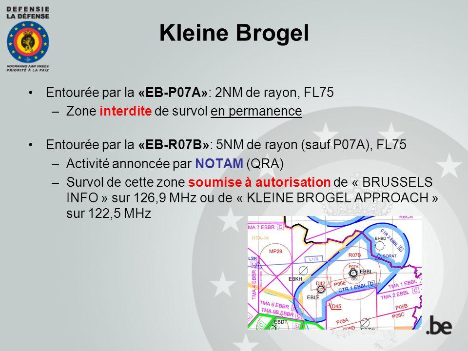 Kleine Brogel Entourée par la «EB-P07A»: 2NM de rayon, FL75
