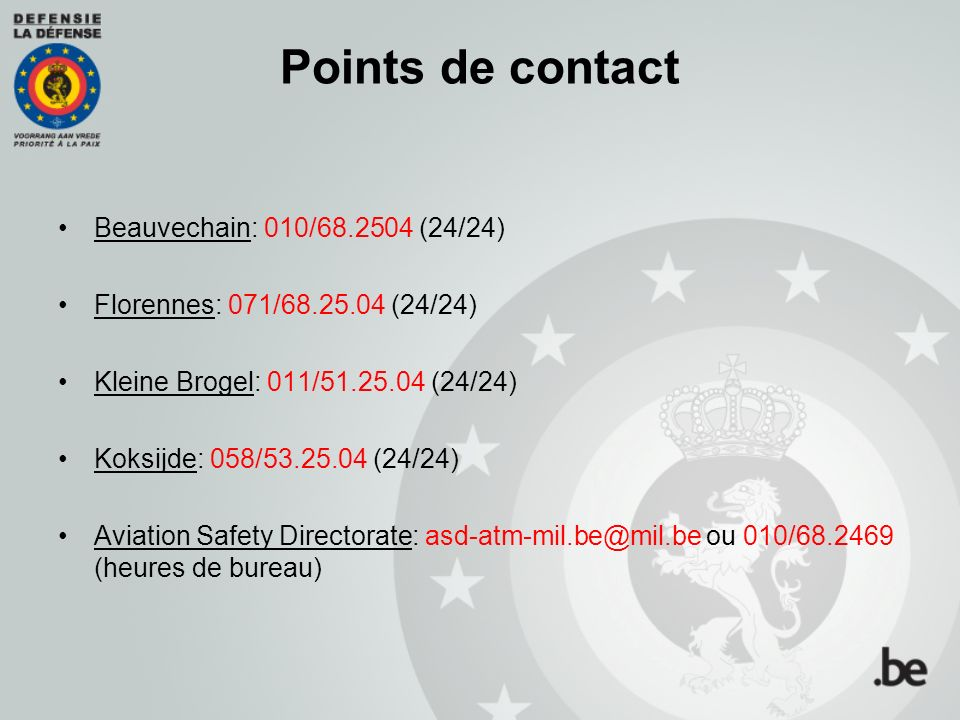 Points de contact Beauvechain: 010/68.2504 (24/24)