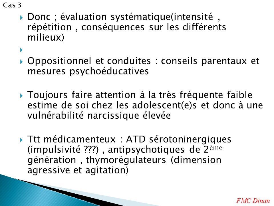 Cas 3 Donc ; évaluation systématique(intensité , répétition , conséquences sur les différents milieux)