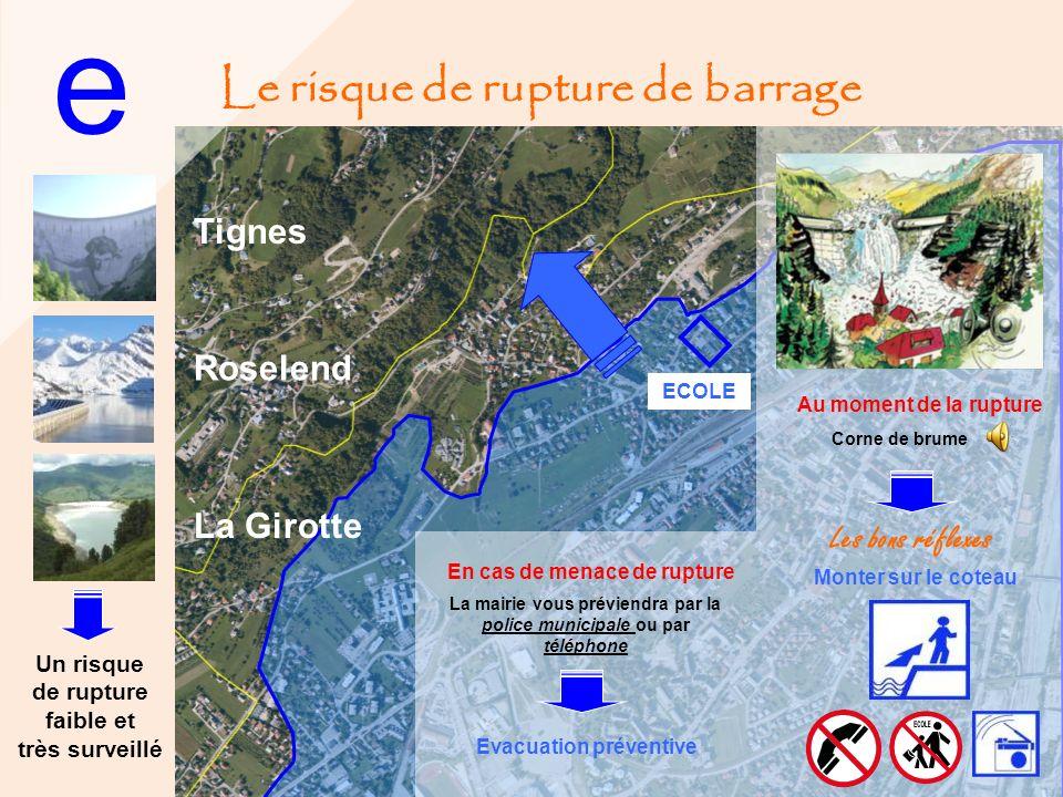 e Le risque de rupture de barrage Tignes Roselend La Girotte