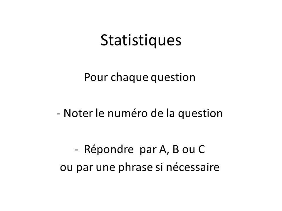 Statistiques Pour chaque question Noter le numéro de la question