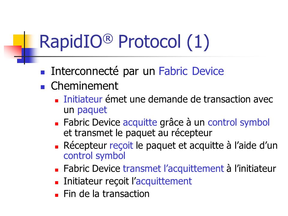 RapidIO® Protocol (1) Interconnecté par un Fabric Device Cheminement