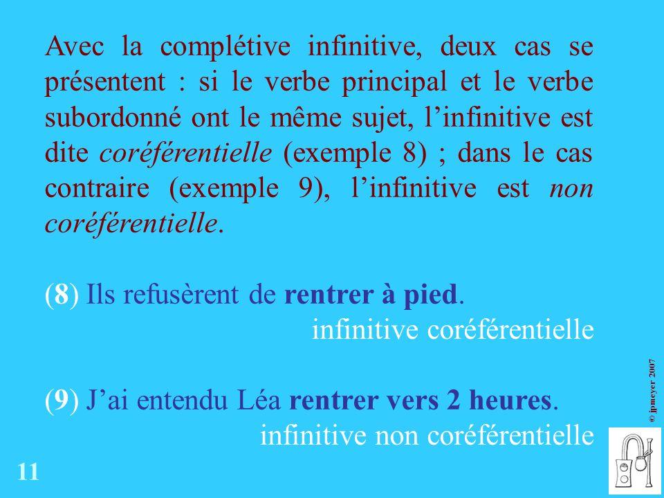 (8) Ils refusèrent de rentrer à pied. infinitive coréférentielle
