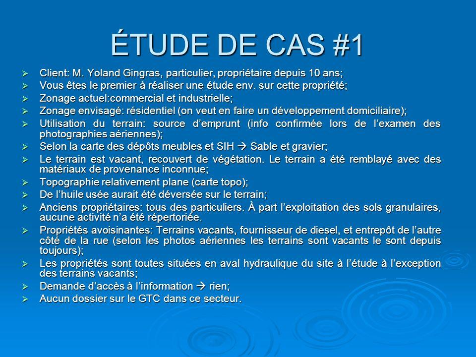 ÉTUDE DE CAS #1 Client: M. Yoland Gingras, particulier, propriétaire depuis 10 ans;