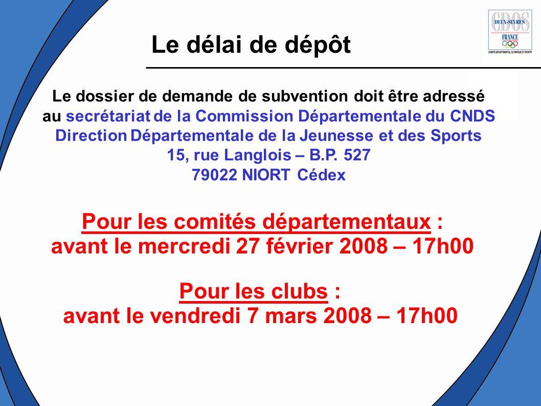 Le délai de dépôt Pour les comités départementaux :