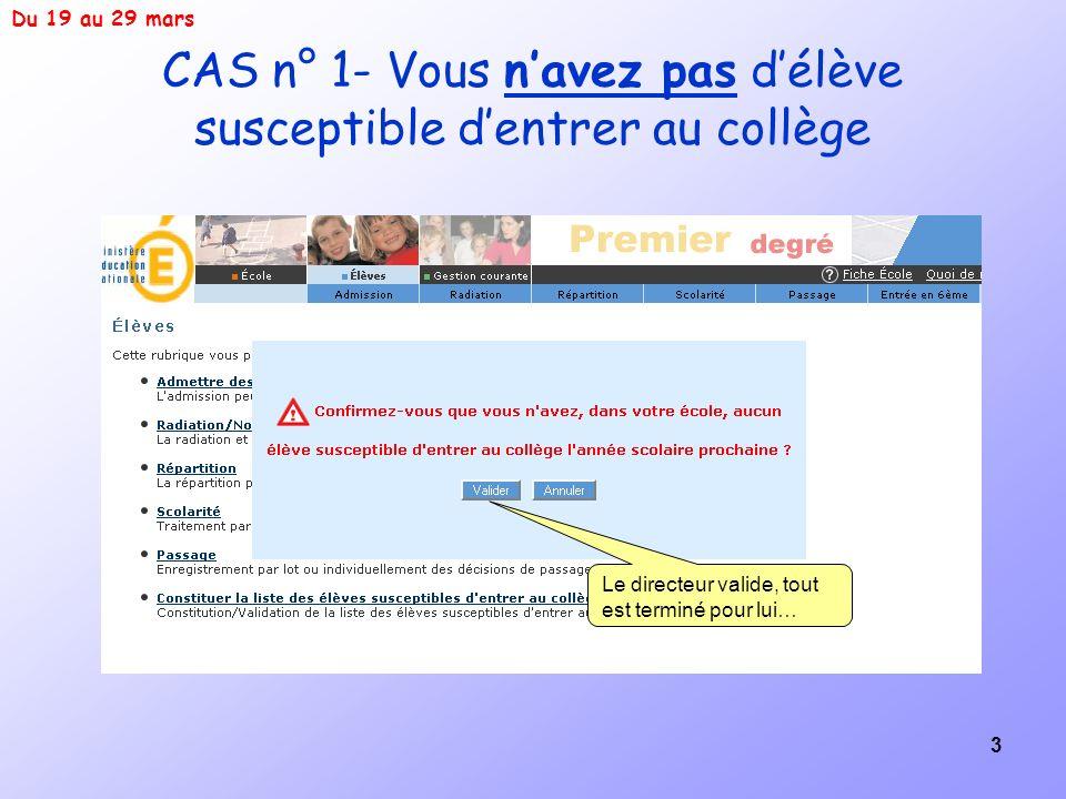 CAS n° 1- Vous n'avez pas d'élève susceptible d'entrer au collège