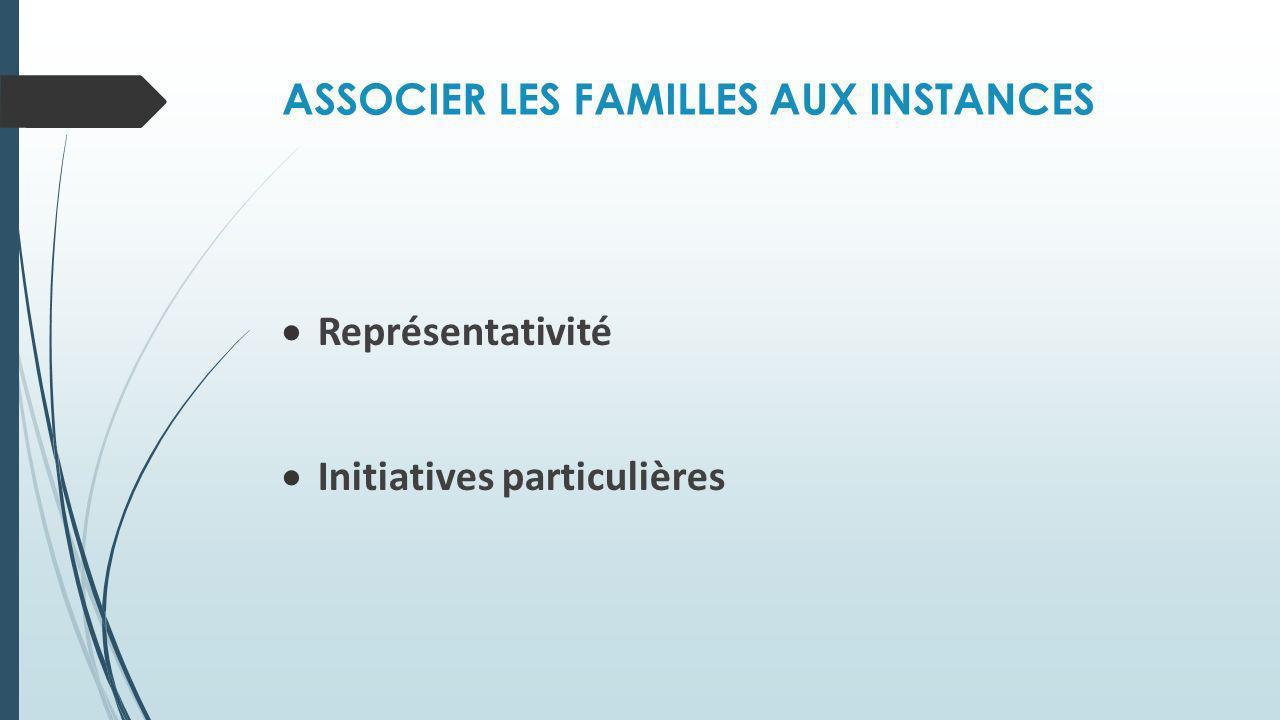 ASSOCIER LES FAMILLES AUX INSTANCES