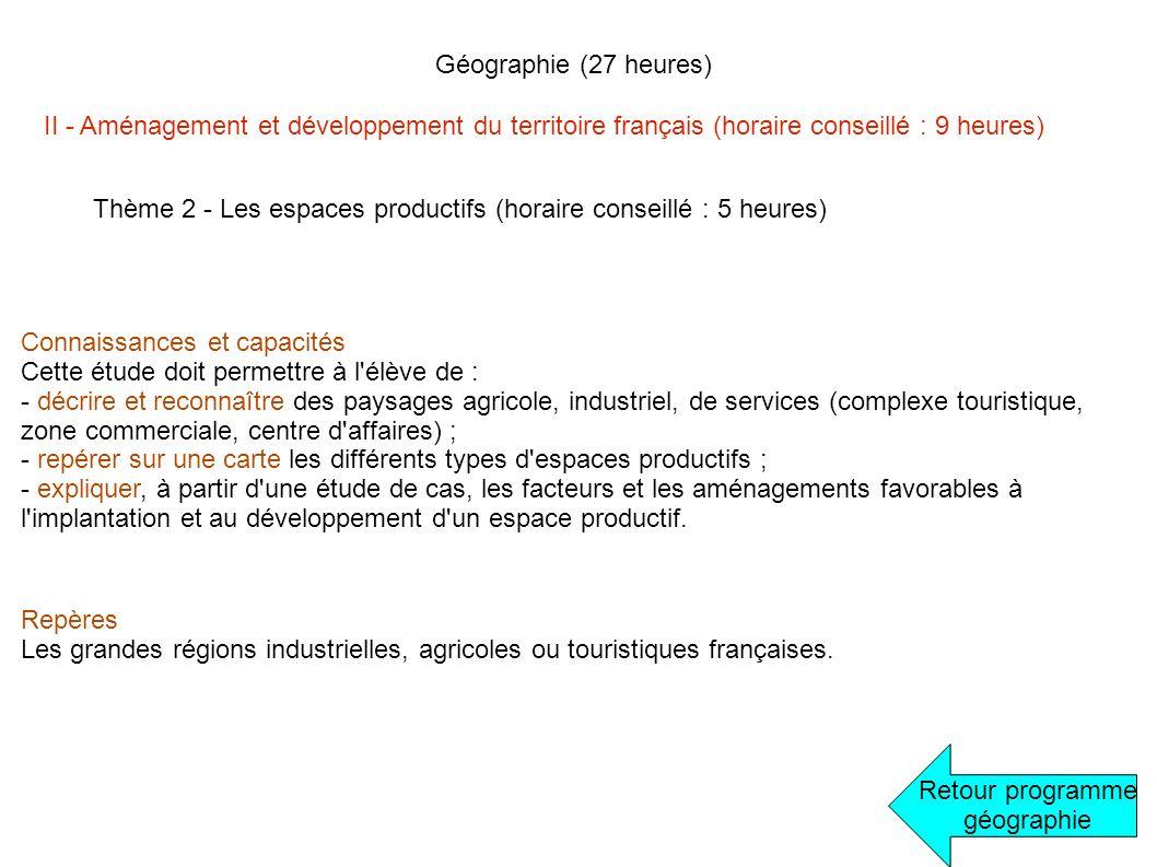 Géographie (27 heures) II - Aménagement et développement du territoire français (horaire conseillé : 9 heures)