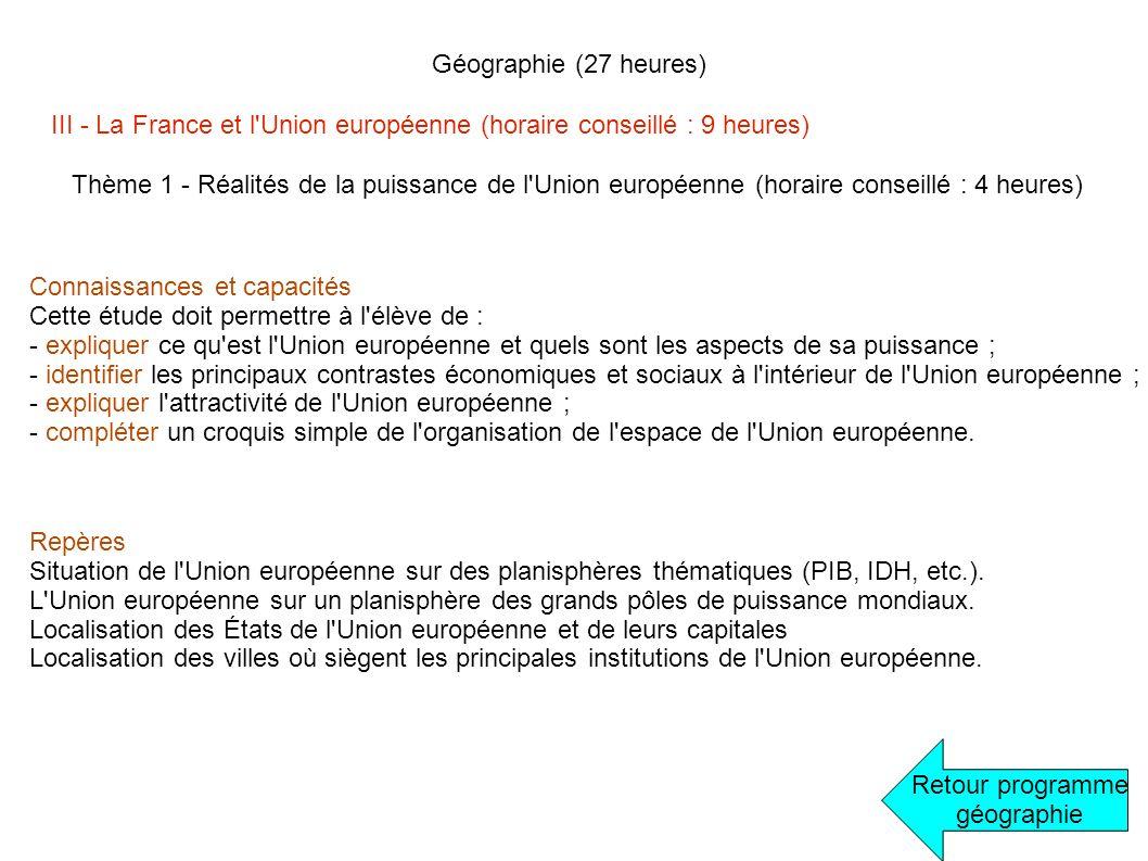 Géographie (27 heures) III - La France et l Union européenne (horaire conseillé : 9 heures)