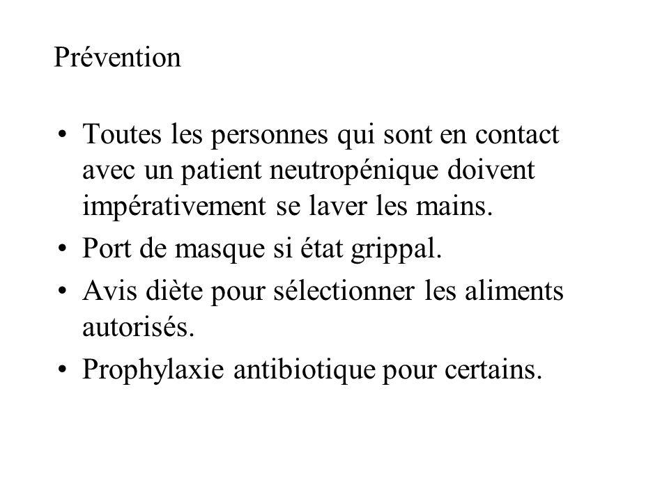 Prévention Toutes les personnes qui sont en contact avec un patient neutropénique doivent impérativement se laver les mains.