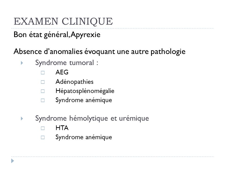 EXAMEN CLINIQUE Bon état général, Apyrexie
