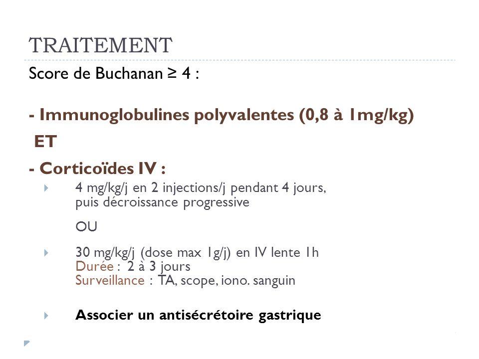 TRAITEMENT Score de Buchanan ≥ 4 :