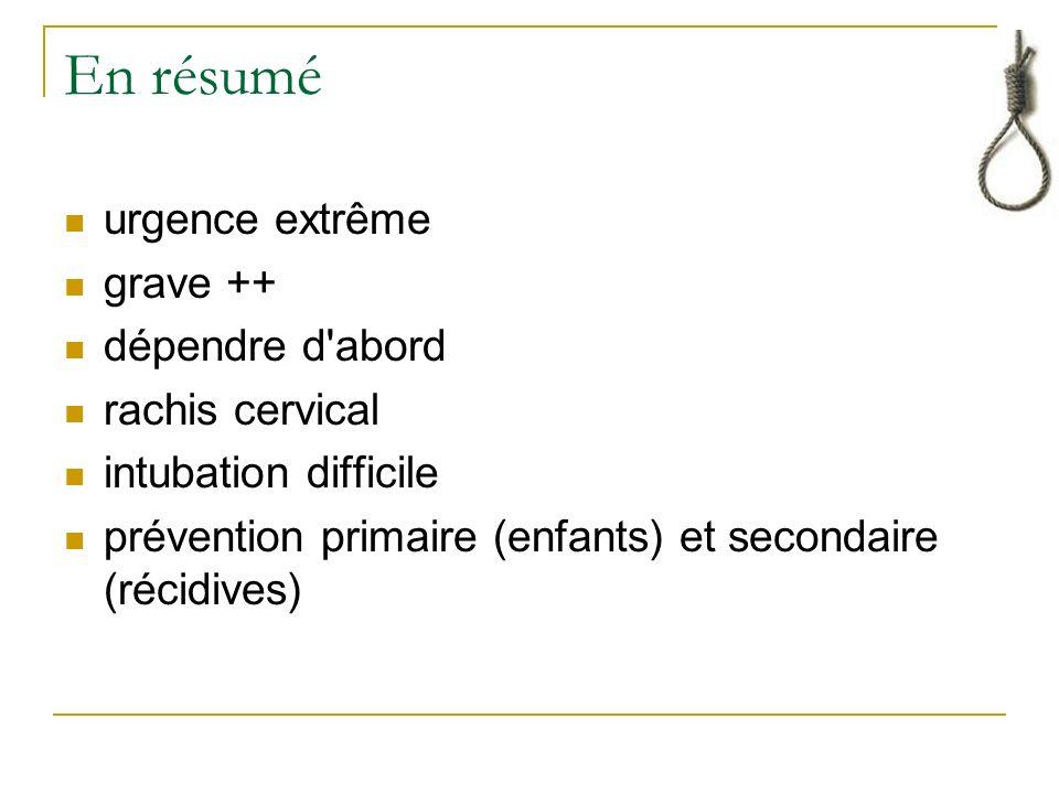 En résumé urgence extrême grave ++ dépendre d abord rachis cervical