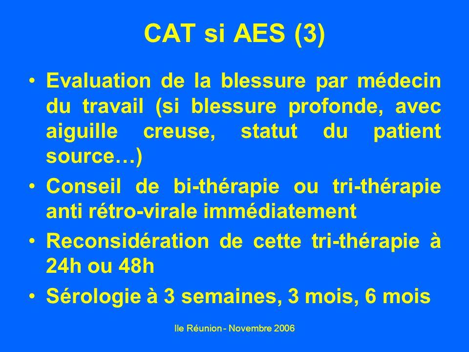 CAT si AES (3) Evaluation de la blessure par médecin du travail (si blessure profonde, avec aiguille creuse, statut du patient source…)