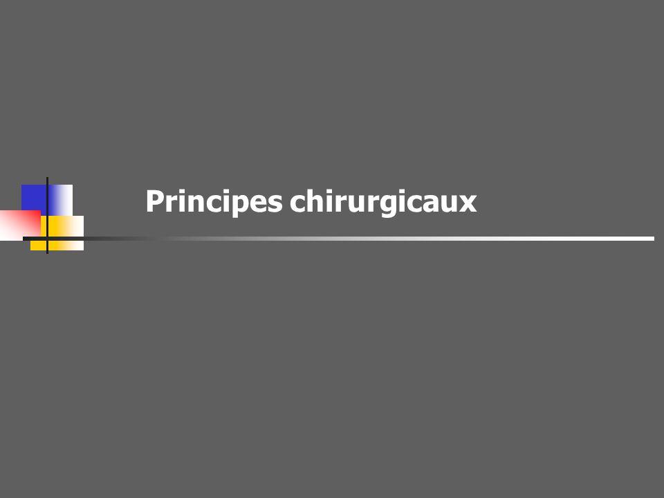 Principes chirurgicaux