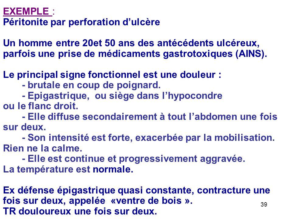 Péritonite généralisée Inflammation ou une infection aiguë du péritoine Clinique - Débute en général par une douleur en un point précis de l'abdomen et qui diffuse secondairement.