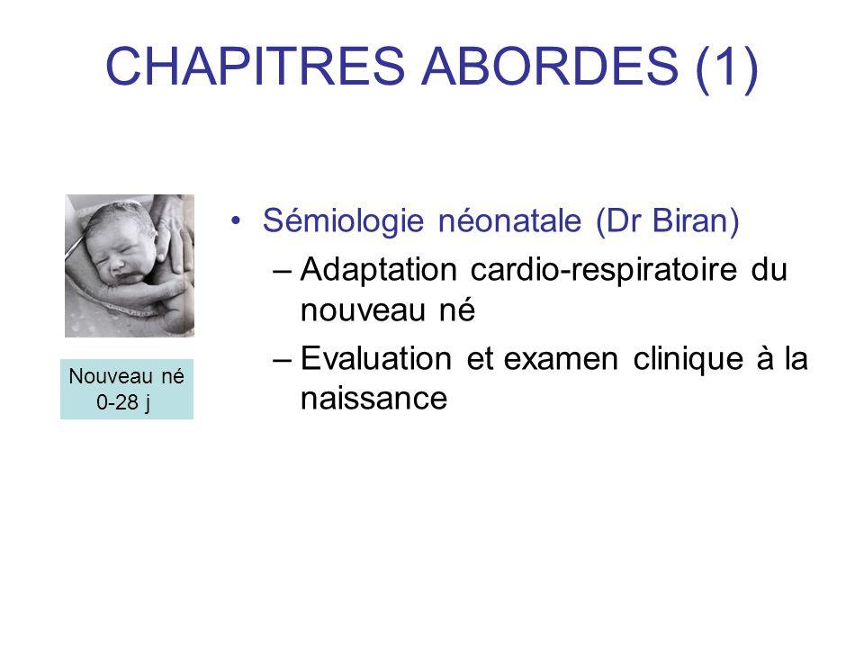 CHAPITRES ABORDES (1) Sémiologie néonatale (Dr Biran)