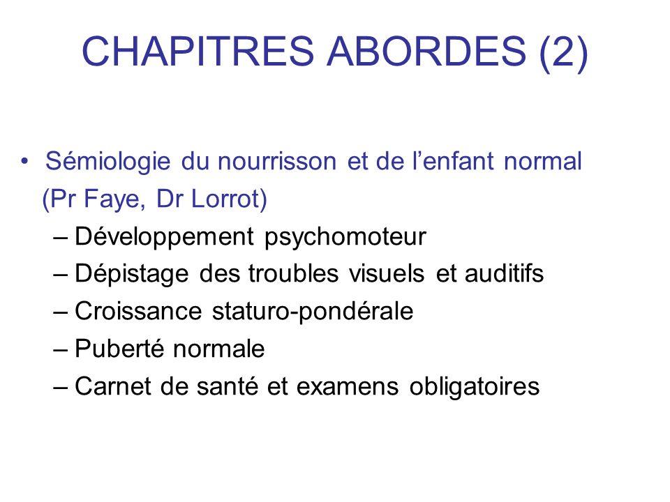 CHAPITRES ABORDES (2) Sémiologie du nourrisson et de l'enfant normal