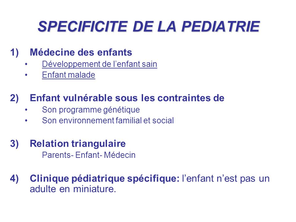SPECIFICITE DE LA PEDIATRIE