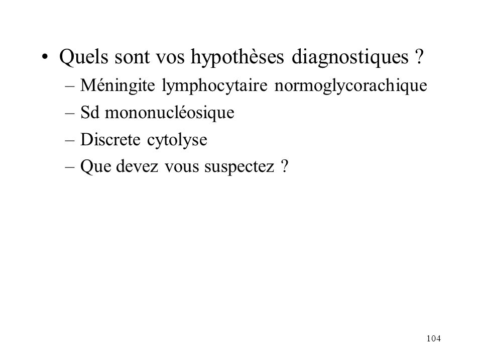 Quels sont vos hypothèses diagnostiques