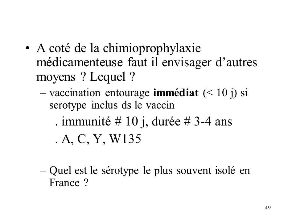 . immunité # 10 j, durée # 3-4 ans . A, C, Y, W135